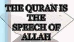 The Quran is the Speech of Allah